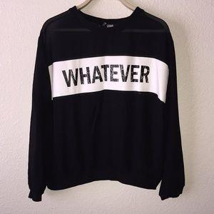 "H&M see trough ""whatever"" long sleeve shirt"